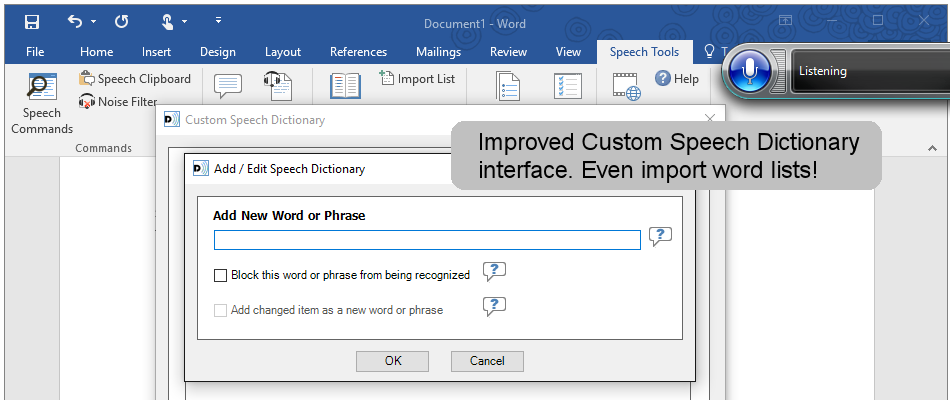 The improved Custom Speech Dictionary interface even allows you to import word lists.